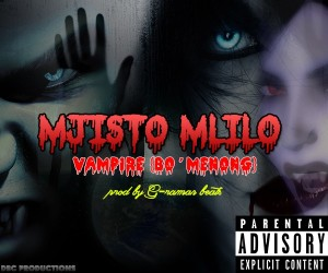 Mjisto Mlilo - Hip Hop Artist - Vampire